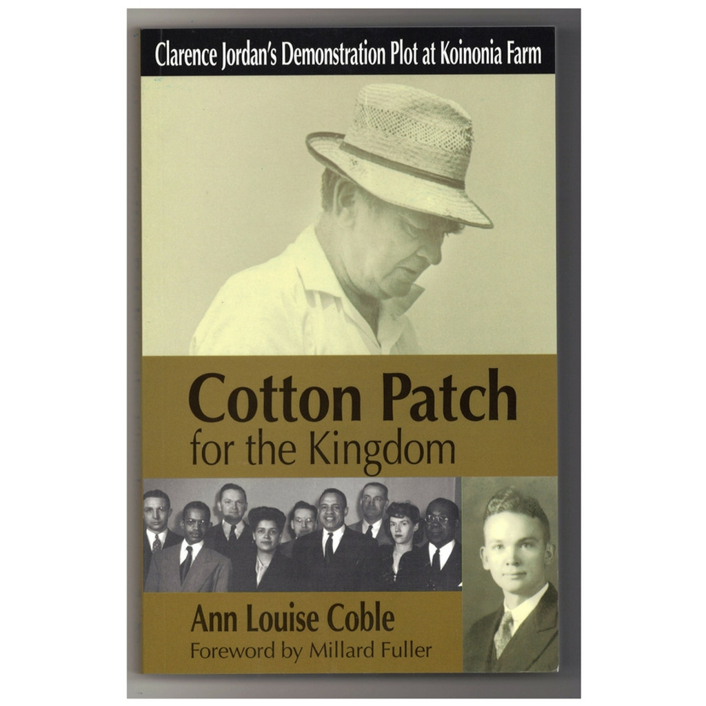 Cotton Patch for the Kingdom: Clarence Jordan's Demonstration Plot at Koinonia Farm by Ann Louise Coble Paperback Book Front Cover
