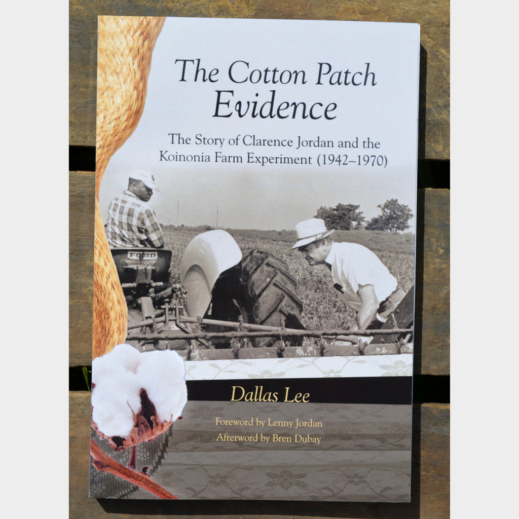 The Cotton Patch Evidence: The Story of Clarence Jordan and the Koinonia Farm Experiment by Dallas Lee Paperback Book Front Cover