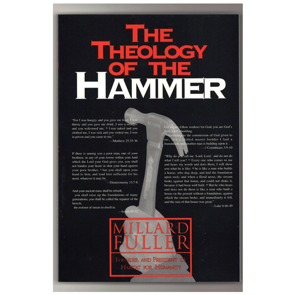 The Theology of the Hammer by Millard Fuller Paperback Front Cover