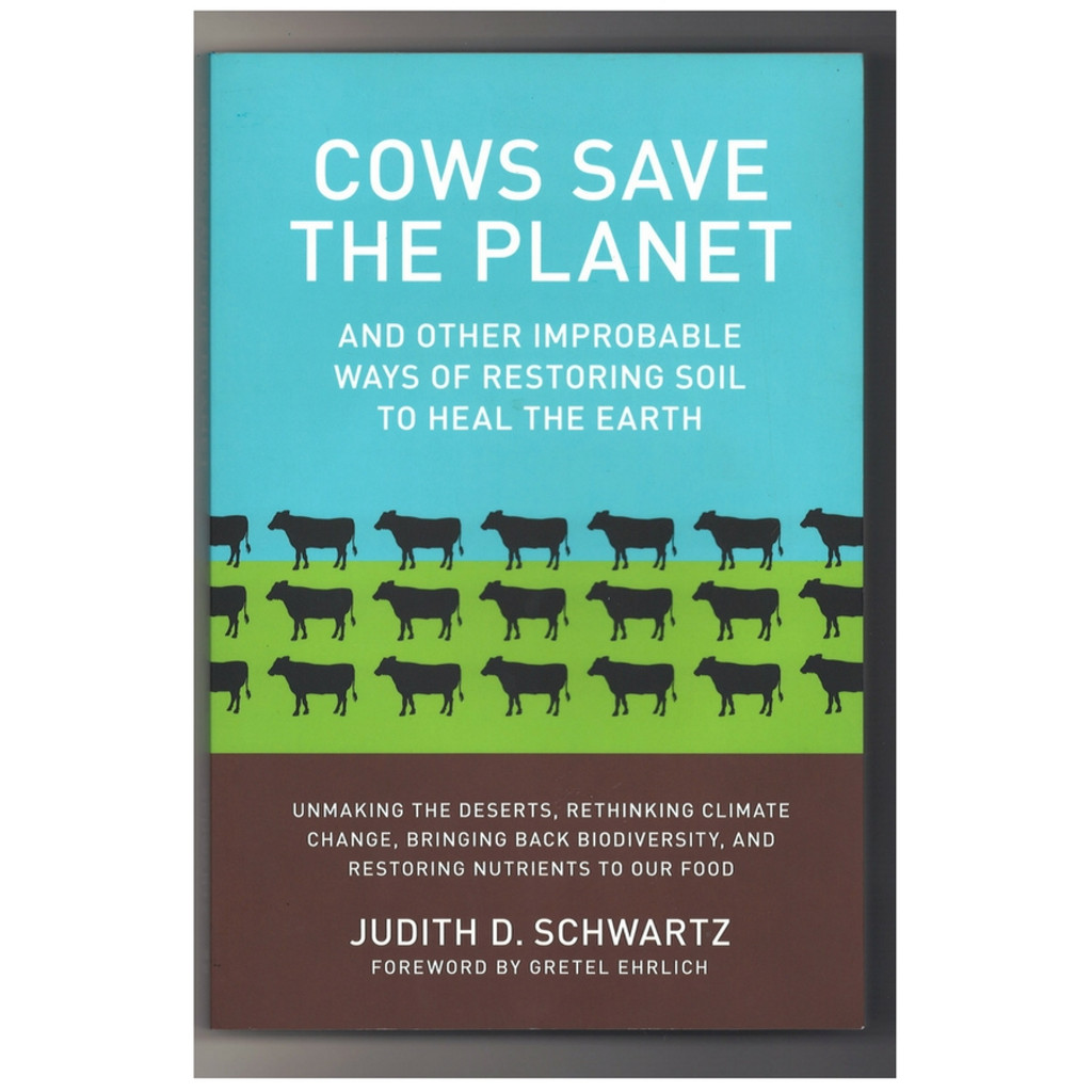 Cows Save the Planet by Judith Schwartz Paperback Front Cover