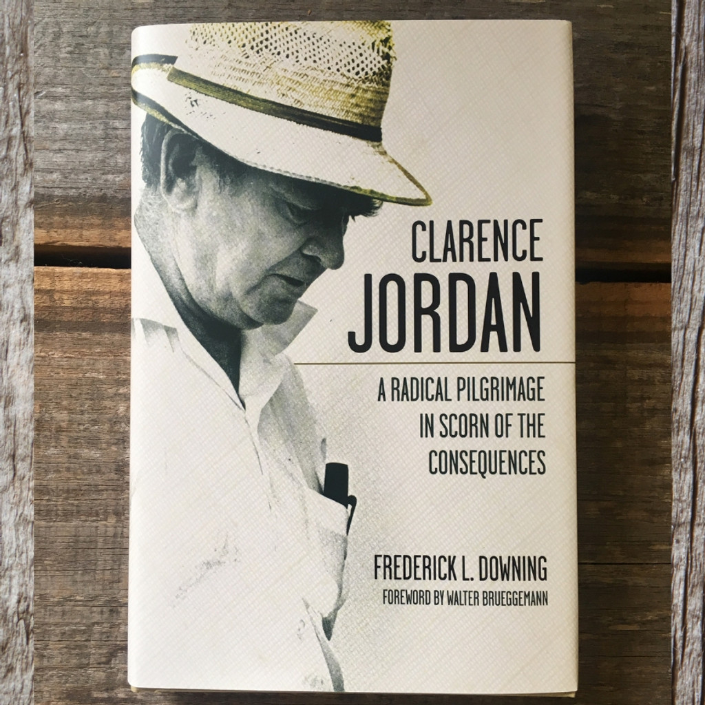Clarence Jordan: A Radical Pilgrimage Book Front Cover