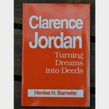 Clarence Jordan-Turning Dreams into Deeds by Henlee Barnette Paperback Book Front Cover