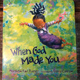 When God Made You Board Book by Matthew Paul Turner Front Cover