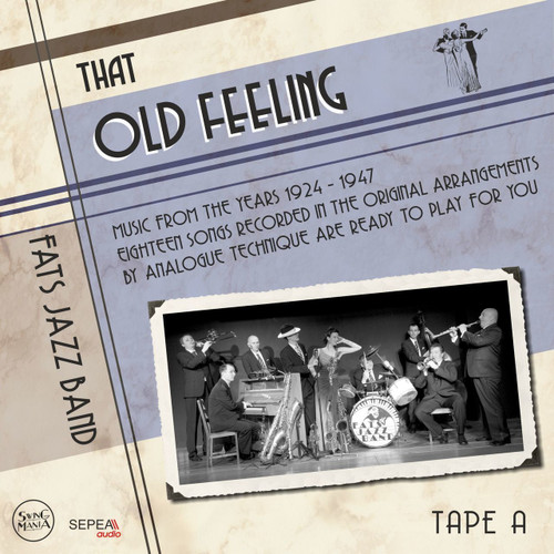 "Sepea Audio Original Tape Recording - Fats Jazz Band, That Old Feeling, PURE Analog Original Master Professional Recording by Sepea Audio, Recorders - Studer A80 ½"" @30ips (1980s), Studer C37 ¼"" tape @15 ips, Telefunken M5 ¼"" tape @15 ips, Mix - Sonosax SX-T"