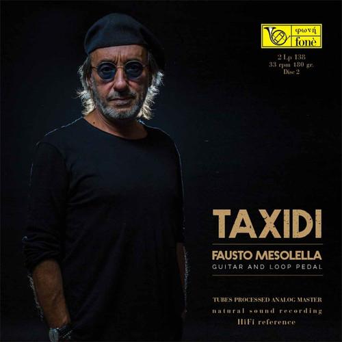 , TAXIDI - FAUSTO MESOLELLA GUITAR & LOOP PEDAL (1x 200g Vinyl LP) Jazz LP. Fonè Records FoneLP138. EAN . Release date 00.01.1900. More info on www.sepeaaudio.com