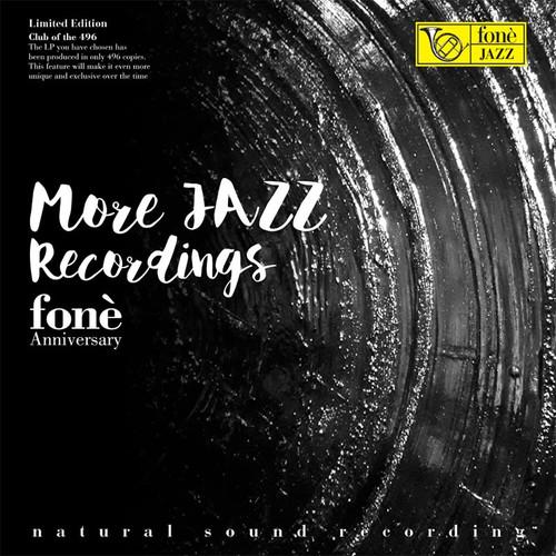 , MORE JAZZ RECORDINGS FONÈ ANNIVERSARY (LP) (1x 180g Vinyl LP) Jazz LP. Fonè Records FoneLP124. EAN . Release date 00.01.1900. More info on www.sepeaaudio.com