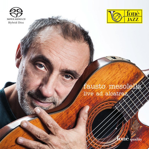 , FAUSTO MESOLELLA - LIVE AD ALCATRAZ (1x Hybrid SACD) Jazz SACD. Fonè Records FoneSACD136. EAN . Release date 00.01.1900. More info on www.sepeaaudio.com