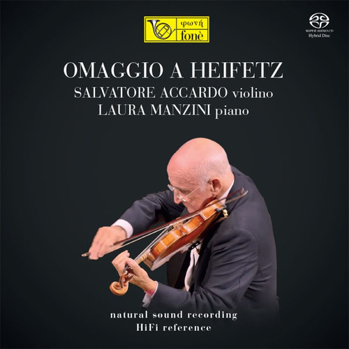 , OMAGGIO A HEIFETZ - SALVATORE ACCARDO & LAURA MANZINI (SACD) (1x Hybrid SACD) Classical SACD. Fonè Records FoneSACD196. EAN . Release date 00.01.1900. More info on www.sepeaaudio.com