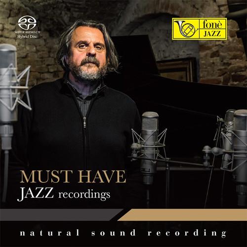 , MUST HAVE JAZZ RECORDINGS (1x Hybrid SACD) Jazz SACD. Fonè Records FoneSACD185. EAN . Release date 00.01.1900. More info on www.sepeaaudio.com