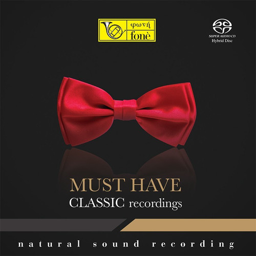 , MUST HAVE CLASSIC RECORDINGS (1x Hybrid SACD) Classical SACD. Fonè Records FoneSACD186. EAN . Release date 00.01.1900. More info on www.sepeaaudio.com