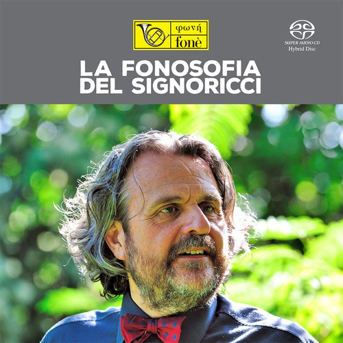 , LA FONOSOFIA DEL SIGNORICCI (SACD) (1x Hybrid SACD) Jazz SACD. Fonè Records FoneSACD199. EAN . Release date 00.01.1900. More info on www.sepeaaudio.com