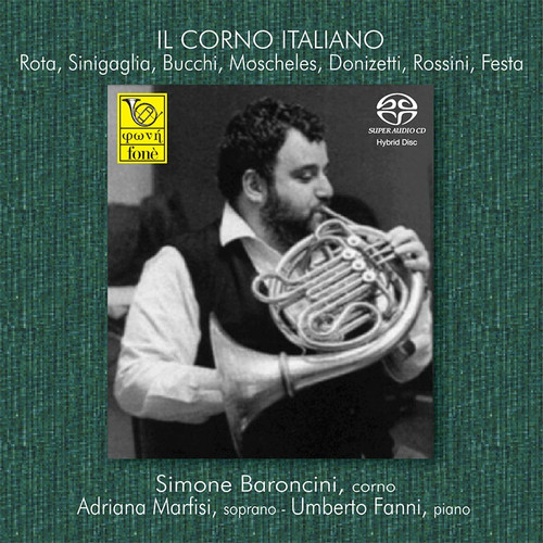Il Corno Italiano - Rota, Sinigalli, Bucchi, Moscheles, Donizetti, Rossini, Festa (1x Hybrid SACD) (FoneSACD097)