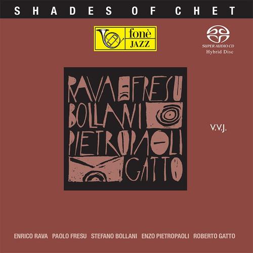 , SHADES OF CHET - RAVA, FRESU, BOLLANI, PIETROPAOLI, GATTO (1x Hybrid SACD) Jazz SACD. Fonè Records FoneSACD194. EAN . Release date 00.01.1900. More info on www.sepeaaudio.com