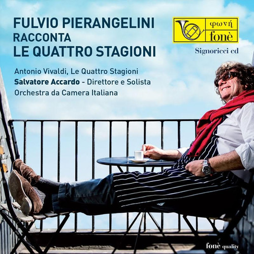 , FULVIO PIERANGELINI RACCONTA LE QUATTRO STAGIONI (1x CD) Classical CD. Fonè Records FoneCD153. EAN . Release date 00.01.1900. More info on www.sepeaaudio.com