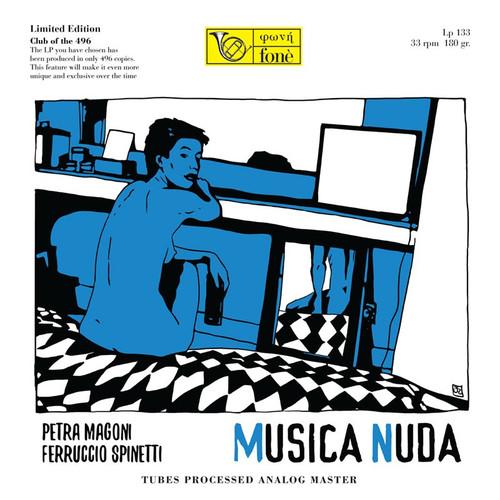 , MUSICA NUDA - PETRA MAGONI, FERRUCCIO SPINETTI (LP) (1x 180g Vinyl LP) Pop LP. Fonè Records FoneLP133. EAN . Release date 00.01.1900. More info on www.sepeaaudio.com