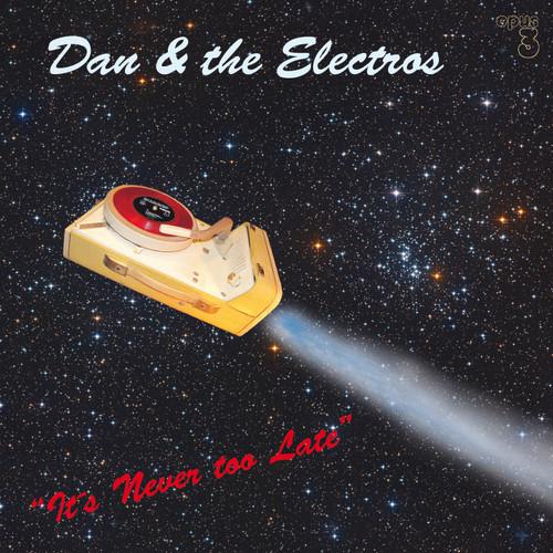 Dan & The Electros, It'S Never Too Late  (1x Hybrid SACD stereo) (SACD22091)