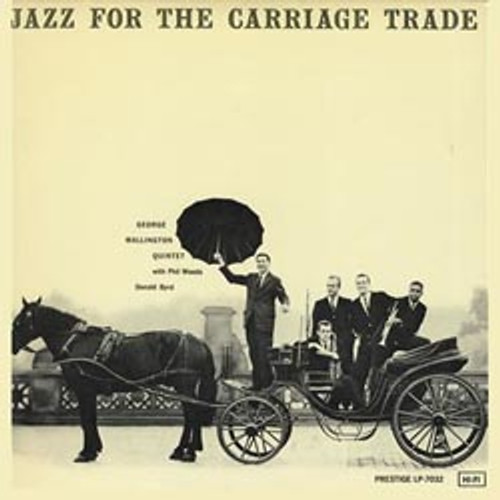 Jazz LP 200g - George Wallington Quintet: Jazz For The Carriage Trade. Acoustic Sounds AS7032, Cat.# AS APRJ 7032-33, format 1LP 200g 33rpm. Barcode 0753088703218. More info on www.sepeaaudio.com