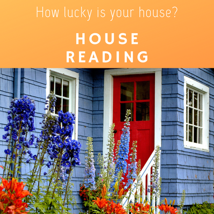 HOUSE READING- How Lucky is your House?