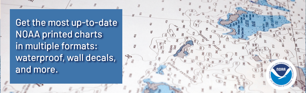 Get the latest in printed NOAA charts!