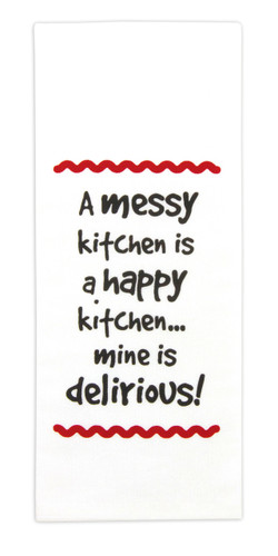 """Brownlow """"A Messy Kitchen is a Happy Kitchen...Mine is Delirious"""" Dish Towel"""