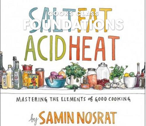 Salt, Fat, Acid, Heat: Part 1  -January 6, 2020