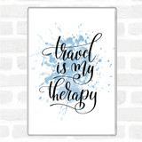 Blue White Travel My Therapy Inspirational Quote Magnet