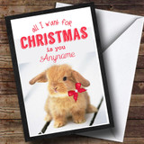All I Want Is You Rabbit Customised Christmas Card