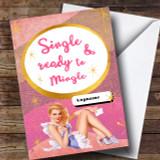 Single Ready To Mingle Female Divorce / Break Up Customised Card