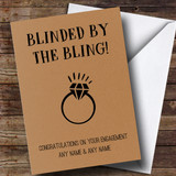 Customised Funny Blinded By The Bling Engagement Card