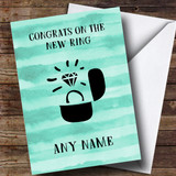 Customised Funny Congrats On The Ring Engagement Card