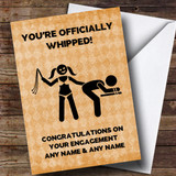 Customised Funny Officially Whipped Engagement Card