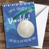 Daddy Love You To The Moon And Back Customised Father's Day Card