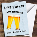 Like Father Like Daughter Pint Customised Father's Day Card