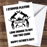 Funny Stopped Playing Fortnite Customised Father's Day Card
