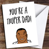Funny Joke Mike Tyson Boxing Customised Father's Day Card