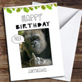 Funny Offensive Swearing Gorilla Customised Birthday Card