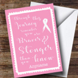 Cancer Pink Stronger Braver Customised Card