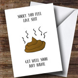 Customised Funny Sorry You Feel Like Poo Get Well Soon Card