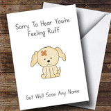 Customised Poorly Dog Feeling Ruff Get Well Soon Card