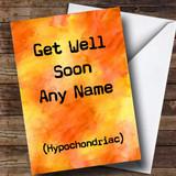 Customised Funny Hypochondriac Get Well Soon Card