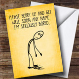 Customised Funny I'M Bored Get Well Soon Card