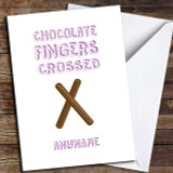 Funny Chocolate Fingers Crossed Customised Good Luck Card