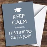Keep Calm Get A Job Customised Graduation Card