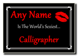 Calligrapher World's Sexiest Jumbo Magnet