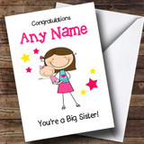 Brunette Big Sister New Baby Congratulations Baby Girl Customised Sibling Card