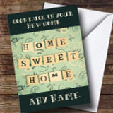 Green Home Sweet Home New Home Customised Card