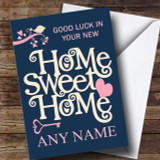 Blue Home Sweet Home New Home Customised Card