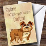 Can't Believe You're Leaving Angry Dog Leaving / New Job Customised Card