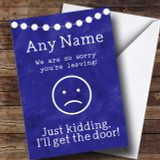 Funny Sorry Just Kidding Leaving Leaving / New Job Customised Card
