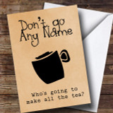 Who's Going To Make The Tea Leaving / New Job Customised Card